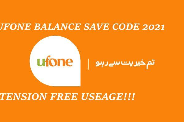 How to use Ufone balance save code 2021 for balance protection?