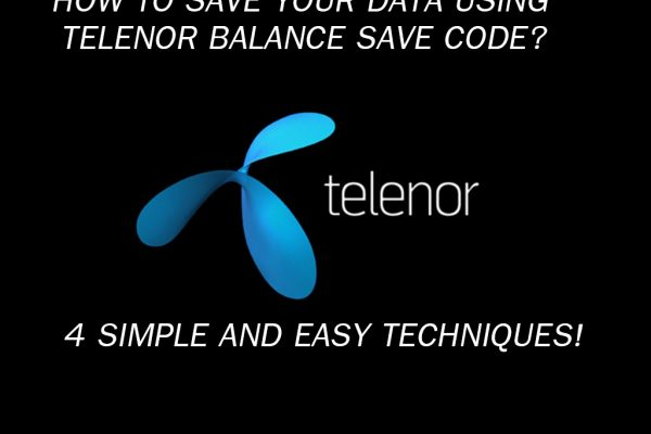 How to use Telenor balance save code to save your data 4 simple techniques!